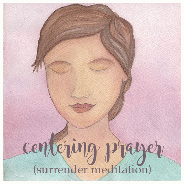 Centering Prayer (surrender meditation) - what it's all about and how to